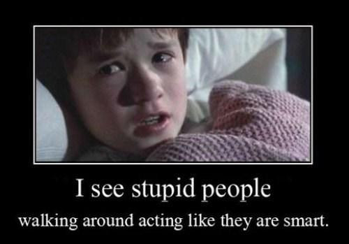 the sixth sense,senses,movies,idiots