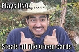 Plays UNO...  Steals all the green cards