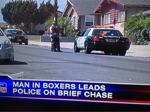 "The Chase Was ""Tighty Whities"""