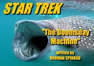 """The Doomsday Machine"""