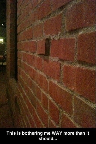 bricks,annoying,mildly infuriating
