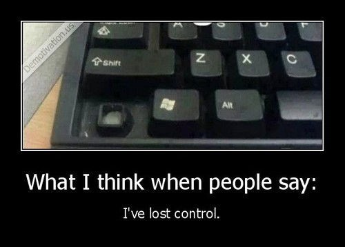 Always Try to Keep Control!