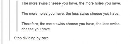 You're Turning My Brain to Swiss Cheese!