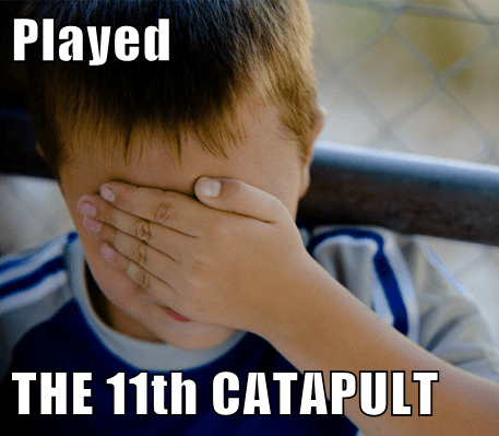 Played   THE 11th CATAPULT