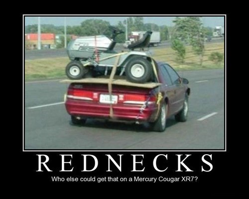 Never Underestimate Rednecks