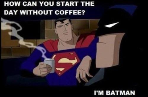 Un-Caffeinated Batman