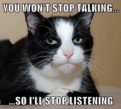 Just Kidding, I was Never Listening