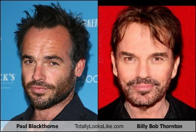 billy bob thornton,totally looks like,funny,paul blackthorne