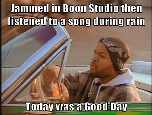 Jammed in Boon Studio then listened to a song during rain  Today was a Good Day