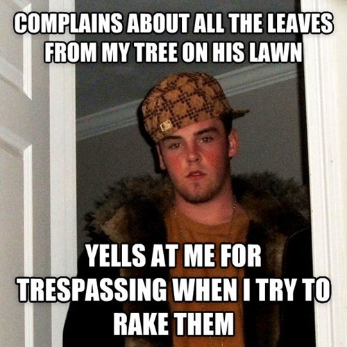Scumbag Neighbor