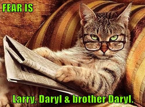 FEAR IS  Larry, Daryl & brother Daryl.