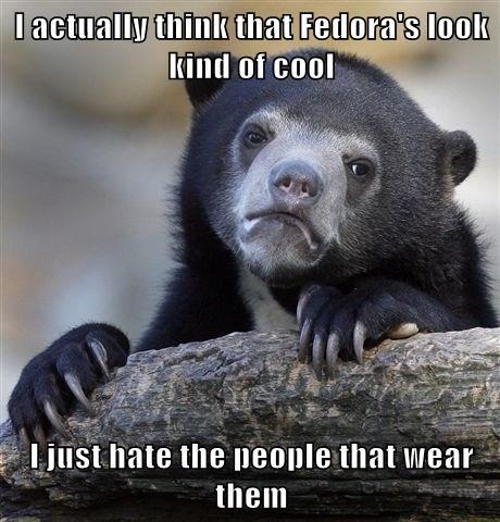 Memes,fedoras,Confession Bear
