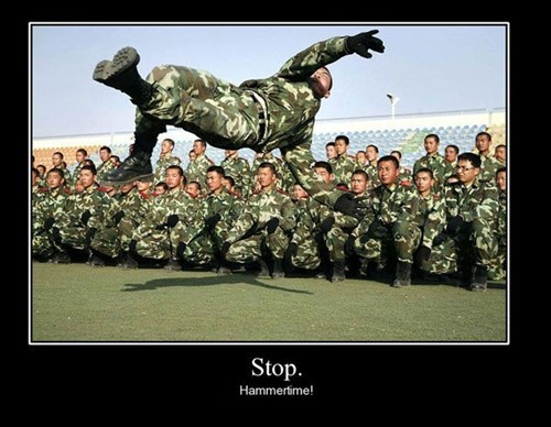 wtf,military,hammer time,funny