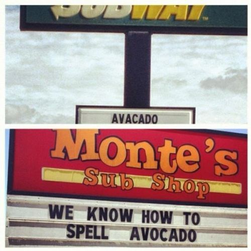 monte's sub shop,avocado,Subway,spelling,monday thru friday,g rated
