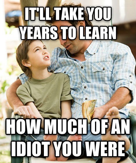 growing up,idiots,realizations
