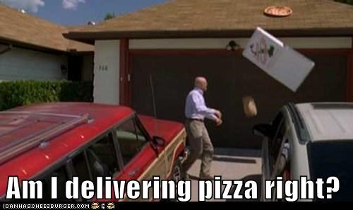Am I delivering pizza right?