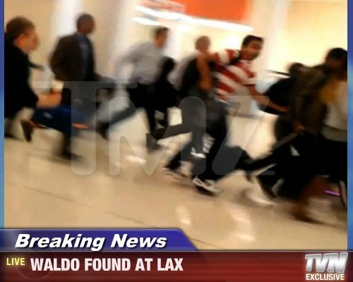 Breaking News - WALDO FOUND AT LAX