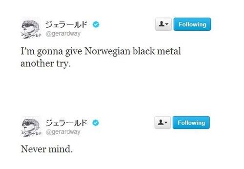 metal,norwegian black metal,and I'm done