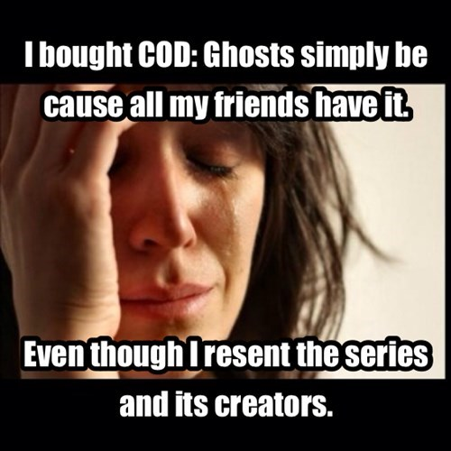 call of duty,gamer problems,Memes,call of duty ghosts