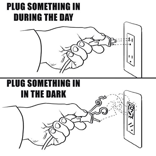 plugs,every freaking time,dark,outlets,guides