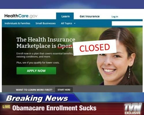 Breaking News - Obamacare Enrollment Sucks