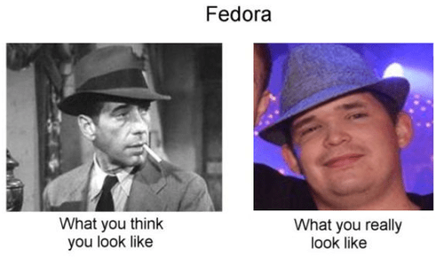 Fedora: What You Think You Look Like