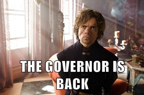 THE GOVERNOR IS BACK
