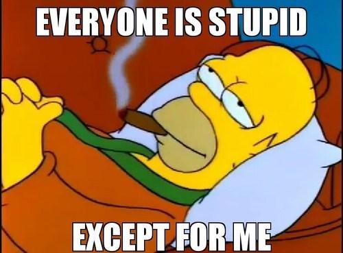 the simpsons,stupidity,im the best