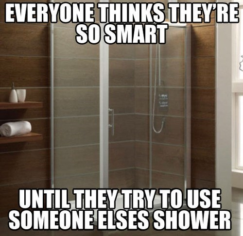 Showers Always Humble the So Called Geniuses