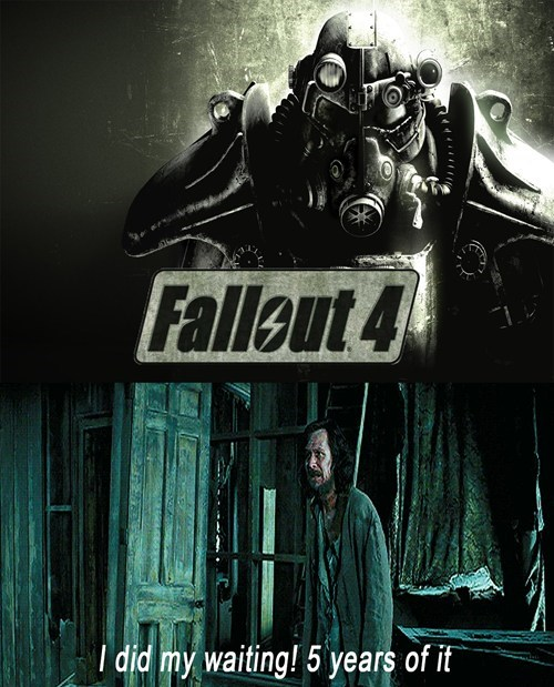 We've All Done Our Waiting! Give Us Fallout 4 Now!