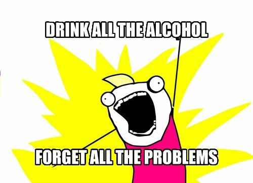 DRINK ALL THE ALCOHOL