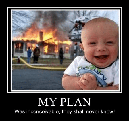 Infants Are Arsonists