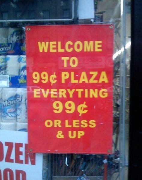 99... Cent... Less... Whaaat?
