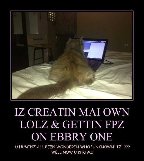 IZ CREATIN MAI OWN LOLZ & GETTIN FPZ  ON EBBRY ONE