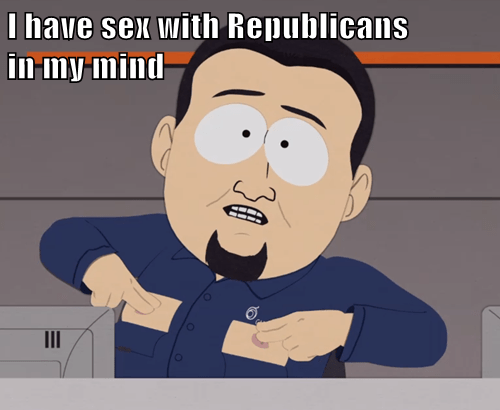I have sex with Republicans                in my mind