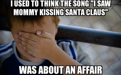 "Today I Learned I Didn't Actually Get ""I Saw Mommy Kissing Santa Claus"""
