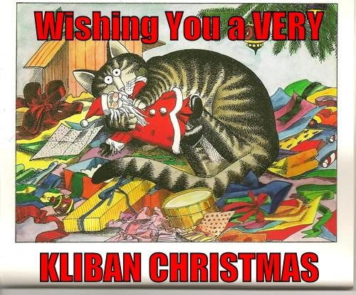 Wishing You a VERY  KLIBAN CHRISTMAS