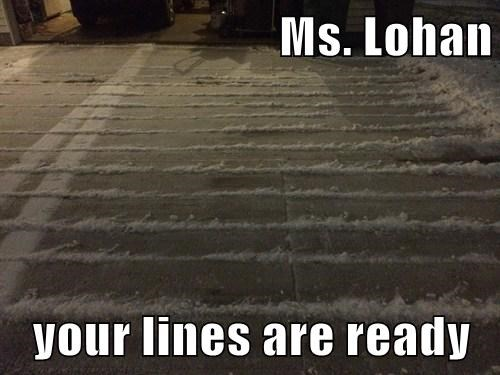 Ms. Lohan  your lines are ready