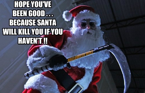 Santa will KILL YOU!!