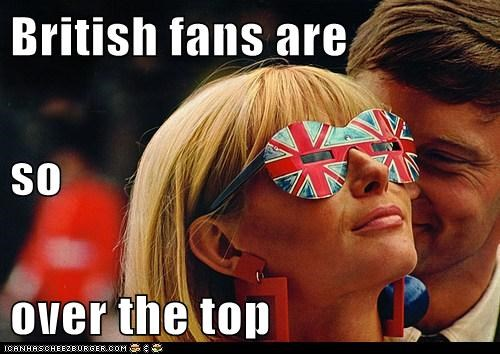 British fans are so over the top