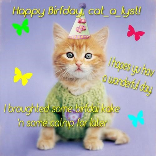 Hope you hav a wonderful Birfdai!
