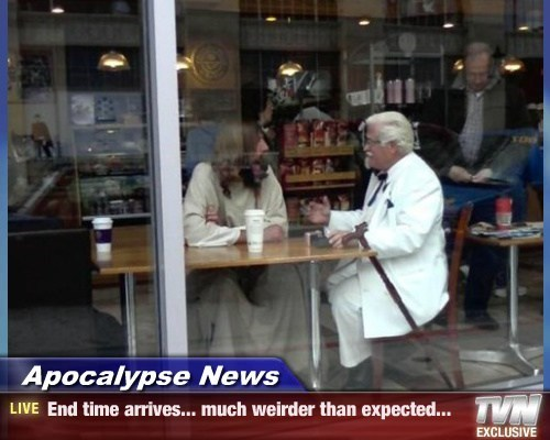 Apocalypse News - End time arrives... much weirder than expected...