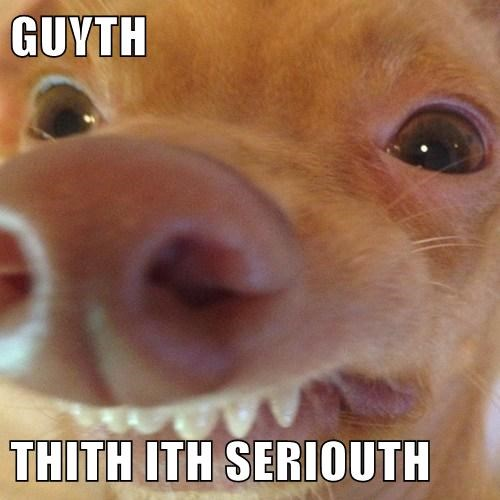 GUYTH  THITH ITH SERIOUTH