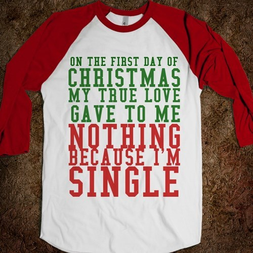 christmas,forever alone,shirt,dating,g rated