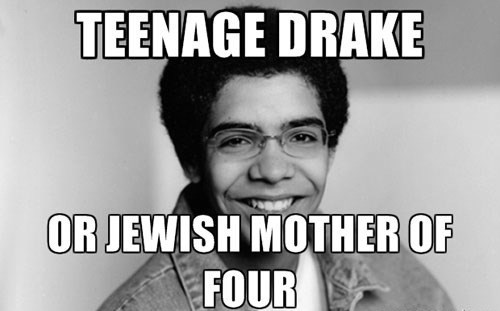 Drake,totally looks like,moms,teenager,g rated,Music