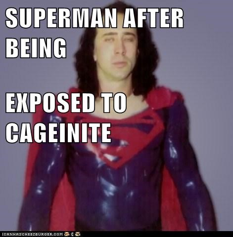 SUPERMAN AFTER BEING  EXPOSED TO CAGEINITE