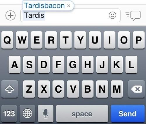 bacon,autocorrect,doctor who,tardis,text