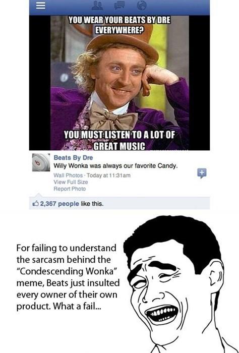 Nice Job Understanding Sarcasm Beats By Dre...