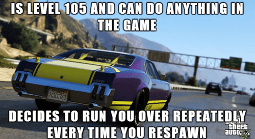 Scumbag Grand Theft Auto Online Players