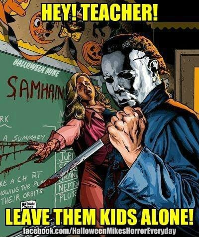 Teacher! Leave them kids alone!